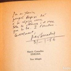 Libros de segunda mano: NARCIS COMADIRA : ENIGMA - DEDICATÒRIA AUTÒGRAFA DE L´AUTOR - 1ª EDICIÓ. Lote 289307683