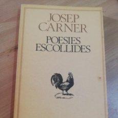 Libros de segunda mano: POESIES ESCOLLIDES (JOSEP CARNER). Lote 289594333