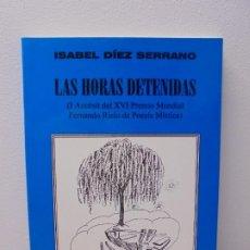 Libros de segunda mano: LAS HORAS DETENIDAS. ISABEL DIEZ SERRANO. DEDICADO POR EL AUTOR. EDITORIAL CARDEÑOSO POESIA 1998. Lote 289597553