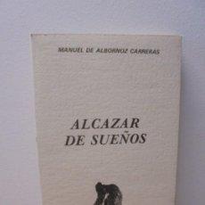 Libros de segunda mano: ALCAZAR DE SUEÑOS. MANUEL DE ALBORNOZ CARRERAS. LA LIRA DE LICARIO. EDITORIAL ORIGENES 1987. Lote 289598763