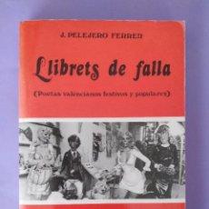 Libros de segunda mano: LLIBRETS DE FALLA POETAS VALENCIANOS FESTIVOS POPULARES J. PELEJERO FERRER VALENCIA 1982. Lote 289605693