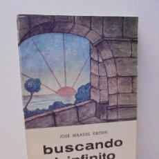 Libros de segunda mano: BUSCANDO EL INFINITO. JOSE MANUEL KROHN. DEDICADO POR AUTOR. POESIAS.1973.. Lote 289606528