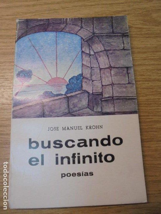 Libros de segunda mano: BUSCANDO EL INFINITO. JOSE MANUEL KROHN. DEDICADO POR AUTOR. POESIAS.1973. - Foto 3 - 289606528