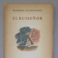 Libros de segunda mano: FRANCISCO LUIS BERNÁRDEZ. EL RUISEÑOR (1945) PRIMERA EDICIÓN. Lote 289616758