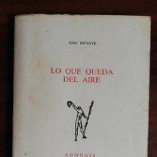 Libros de segunda mano: LO QUE QUEDA DEL AIRE - INFANTE, JOSÉ. 1ª EDICIÓN. 1992. Lote 289616893