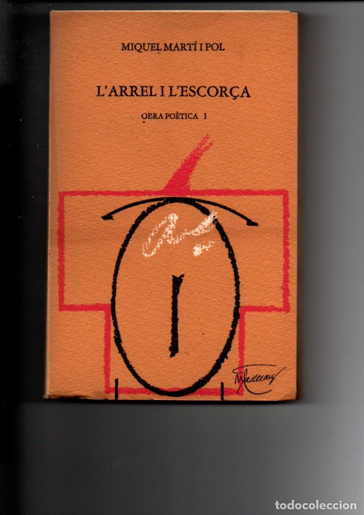 L'ARREL I L'ESCORÇA. OBRA POETICA I. MIQUEL MARTI I POL. LLIBRES DEL MALL, 1979 INTONSO (Libros de Segunda Mano (posteriores a 1936) - Literatura - Poesía)
