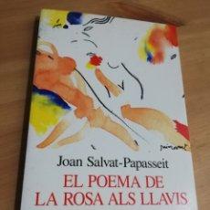 Libros de segunda mano: EL POEMA DE LA ROSA ALS LLAVIS (JOAN SALVAT PAPASSEIT). Lote 290476613