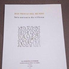 Libros de segunda mano: LUIS ANTONIO DE VILLENA : DOS PROSAS DEL MUNDO - 1ª ED.. Lote 293457678