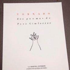 Libros de segunda mano: PERE GIMFERRER - TORNADO, DOS POEMAS DE - 1ª ED.. Lote 293458208