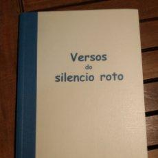 Libros de segunda mano: VERSOS DO SILENCIO ROTO. RODRIGUEZ OXEA, SABELA. PRIMERA EDICIÓN. 2005. POESÍA. Lote 293610768
