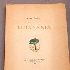Libros de segunda mano: JOSEP CARNER - LLUNYANIA - 1ª ED. - 1952. Lote 293765023