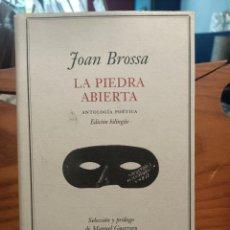 Libros de segunda mano: LA PIEDRA ABIERTA / ANTOLOGIA POETICA - BROSSA , JOAN - GALAXIA GUTEMBERG. Lote 293834948