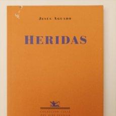 Libros de segunda mano: HERIDAS / JESÚS AGUADO. Lote 293846533