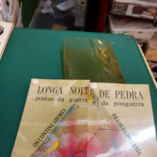 Libros de segunda mano: LONGA NOITE DE PEDRA.POETAS DA GUERRA(OS CONTINUADORES) E DA POSGUERRA (FILLOS DA INVERNIA). Lote 293885263
