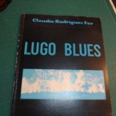 Libros de segunda mano: LUGO BLUES . CLAUDIO RODRÍGUEZ FER. EDUARDO RODRÍGUEZ OCHOA 1987. Lote 293893168