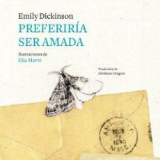 Libros de segunda mano: PREFERIRÍA SER AMADA. - DICKINSON, EMILY.. Lote 294152543