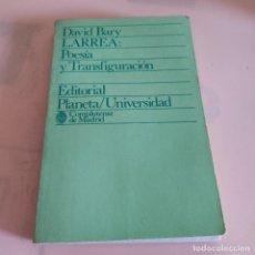 Libros de segunda mano: DAVID BARY LARREA. POESIA Y TRANSFIGURACION. EDITORIAL PLANETA. 1ª EDICION 1976. 192 PAGS.. Lote 294166763