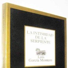Libros de segunda mano: LA INTIMIDAD DE LA SERPIENTE - LUIS GARCIA MONTERO. Lote 294167113