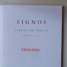 Libros de segunda mano: CATÁLOGO DE LA COLECCIÓN SIGNOS LIBROS DE POESÍA 1992-2002. CON UN POEMA DE CADA AUTOR EDITADO. Lote 294377463