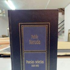 Libros de segunda mano: POESÍAS SELECTAS DE PABLO NERUDA (1920-1952). Lote 294379633