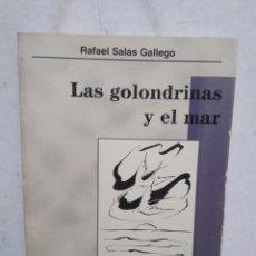Libros de segunda mano: LAS GOLONDRINAS Y EL MAR, RAFAEL SALAS GALLEGO ( ILUSTRADO ). Lote 294842468
