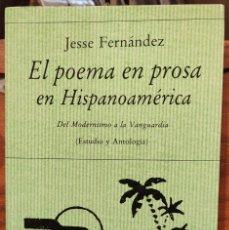 Libros de segunda mano: EL POEMA EN PROSA EN HISPANOAMERICA - JESSE FERNANDEZ - HIPERION. Lote 295492063