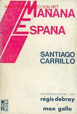 SANTIAGO CARRILLO - MAÑANA ESPAÑA (Libros de Segunda Mano - Pensamiento - Política)