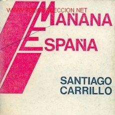 Libros de segunda mano: SANTIAGO CARRILLO - MAÑANA ESPAÑA. Lote 24949925
