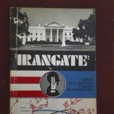Libros de segunda mano: IRANGATE, ESPEJO DE LA POLITICA Y MORAL DE WASHINGTON, POR K. JACHATUROV - MOSCÚ - 1987. Lote 20631906