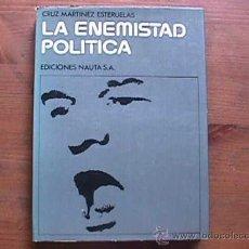 Libros de segunda mano - La enemistad politica, Cruz Martinez Esteruelas. Nauta, 1971 - 15144850