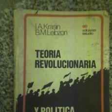 Libros de segunda mano: TEORIA REVOLUCIONARIA Y POLITICA REVOLUCIONARIA, POR I. A. KRASIN Y B. LEIBZON - ARGENTINA - 1982. Lote 22030492