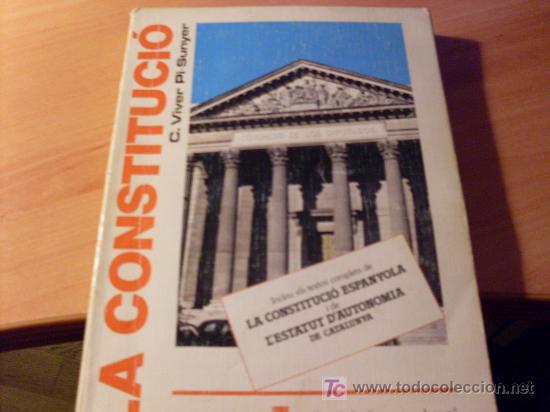LA CONSTITUCIO ESPANYOLA I L'ESTATUT DE CATALUNYA . 1986 (Libros de Segunda Mano - Pensamiento - Política)