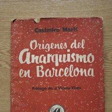 Libros de segunda mano: ORÍGENES DEL ANARQUISMO EN BARCELONA. PRÓLOGO DE J. VICENS VIVES. MARTÍ (CASIMIRO). Lote 17032785