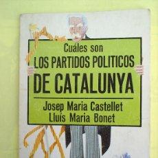 Libros de segunda mano: CUALES SON LOS PORTIDOS POLITICOS DE CATALUNYA, . LA GAYA CIENCIA. Lote 17193602