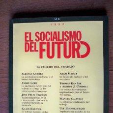 Libros de segunda mano: EL SOCIALISMO DEL FUTURO - EL FUTURO DEL TRABAJO. Lote 17364105