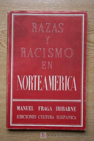 RAZAS Y RACISMO EN NORTEAMÉRICA. FRAGA IRIBARNE (MANUEL) (Libros de Segunda Mano - Pensamiento - Política)
