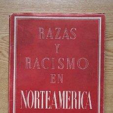 Libros de segunda mano: RAZAS Y RACISMO EN NORTEAMÉRICA. FRAGA IRIBARNE (MANUEL). Lote 17622051