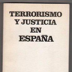 Libros de segunda mano: TERRORISMO Y JUSTICIA EN ESPAÑA. CENTRO ESPAÑOL DE DOCUMENTACION 1975. Lote 19390061