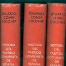 Libros de segunda mano: EDUARDO COMIN COLOMER. HISTORIA DEL PARTIDO COMUNISTA DE ESPAÑA. 3 VOLS. MADRID, 1965. HE. Lote 17935128