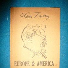 Libros de segunda mano: LEON TROTSKY: - EUROPE & AMERICA BEING TWO SPEECHES: PERSPECTIVES OF WORLD DEVELOPMENT - (1951). Lote 27435845
