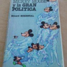 Libros de segunda mano: MICKEY MOUSE Y LA GRAN POLITICA - EDUARD ROZENTAL.. Lote 31139766