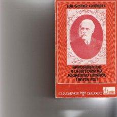 Libros de segunda mano: APROXIMACION A LA HISTORIA DEL SOCIALISMO ESPAÑOL - LUIS GOMEZ LLORENTE - EDICUSA. Lote 18504615