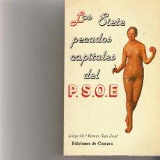 Libros de segunda mano: LOS SIETE PECADOS CAPITALES DEL PSOE - JORGE Mª RIVERO SAN JOSE - EDICIONES DE CAMARA. Lote 18506402