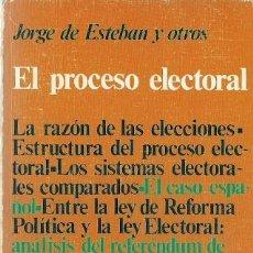 Libros de segunda mano: * ELECCIONES ESPAÑA * EL PROCESO ELECTORAL / JORGE DE ESTEBAN... [ET AL.] . Lote 24675102