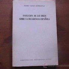 Libros de segunda mano: EVOLUCION DE LAS IDEAS SOBRE LA DECADENCIA ESPAÑOLA, PEDRO SAINZ RODRIGUEZ, RIALP, 1962. Lote 18657287