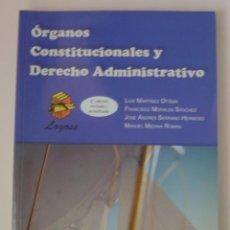 Libros de segunda mano: ÓRGANOS CONSTITUCIONALES Y DERECHO ADMINISTRATIVO (VV.AA.) ED. LOGOSS (4ª EDICIÓN REVISADA) 2005. Lote 27638805