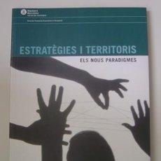 Libros de segunda mano: ESTRATÈGIES I TERRITORIS.ELS NOUS PARADIGMES (MANUEL DE FORN FOXÀ) ED.DIBA (2004) EN CATALÁN /CATALÀ. Lote 26438726