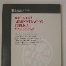 Libros de segunda mano: HACIA UNA ADMINISTRACION PÚBLICA MÁS EFICAZ (VV.AA.) ED. SINDICATURA DE COMPTES DE CATALUNYA (1994). Lote 26280900
