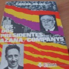 Libros de segunda mano: LOS DOS PRESIDENTES ( AZAÑA - COMPANYS ) CARLOS ROJAS . PRIMERA EDICION 1977 (LB34). Lote 19445264