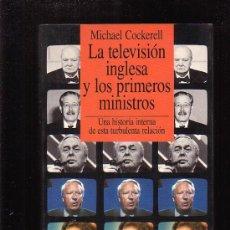Libros de segunda mano: LA TELEVISION INGLESA Y LOS PRIMEROS MINISTROS /POR: MICHAEL COCKERELL. Lote 19481061
